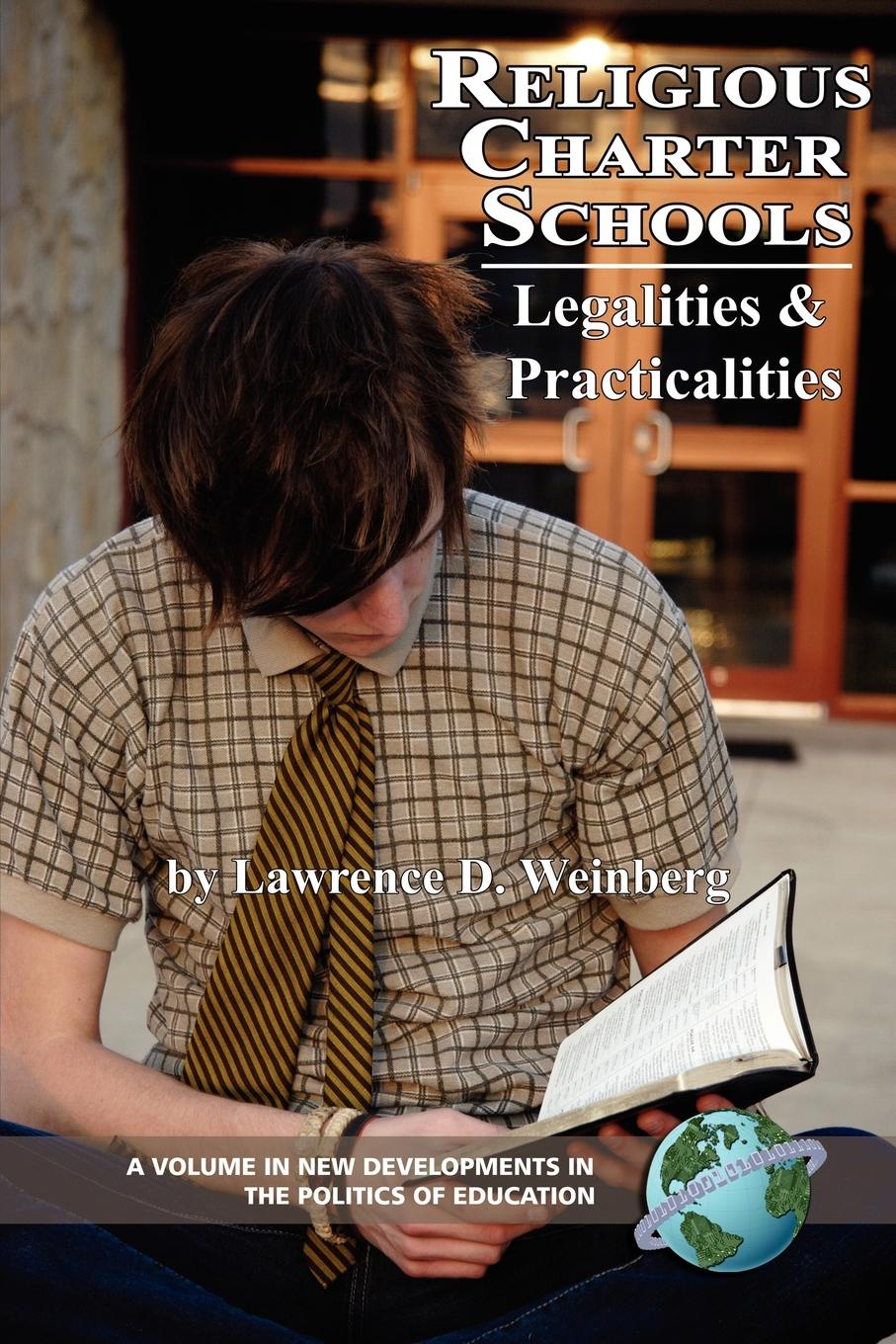 Lawrence D. Weinberg Religious Charter Schools. Legalities and Practicalities (PB) janet d mulvey bruce s cooper arthur t maloney blurring the lines charter public private and religious schools come together
