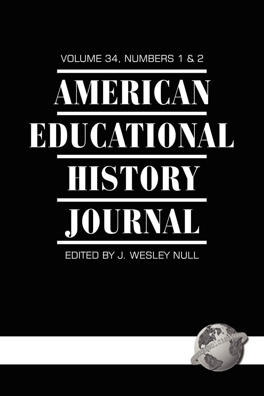 American Educational History Journal Volume 34 1.2 (PB) american educational history journal volume 37 number 1 2 2010 pb