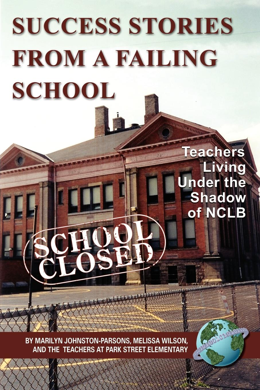 Фото - Marilyn Johnston-Parsons, Melissa Wilson Success Stories from a Failing School. Teachers Living Under the Shadow of Nclb (PB) teachers perception of the influence of students indiscipline