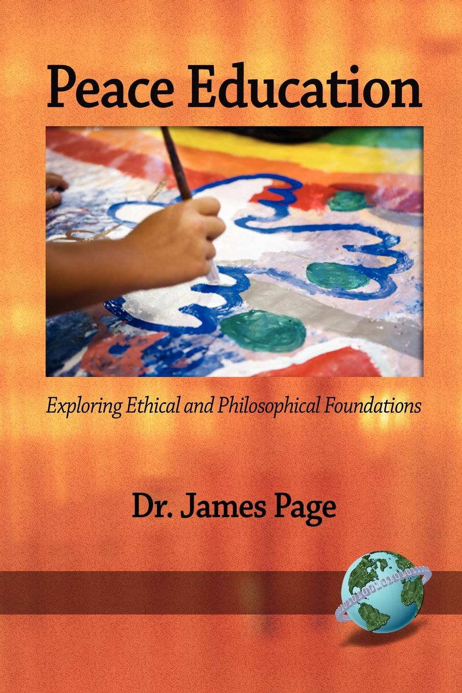 James Ma Page Peace Education. Exploring Ethical and Philosophical Foundations (PB) an interpretive analysis of selected peace activists