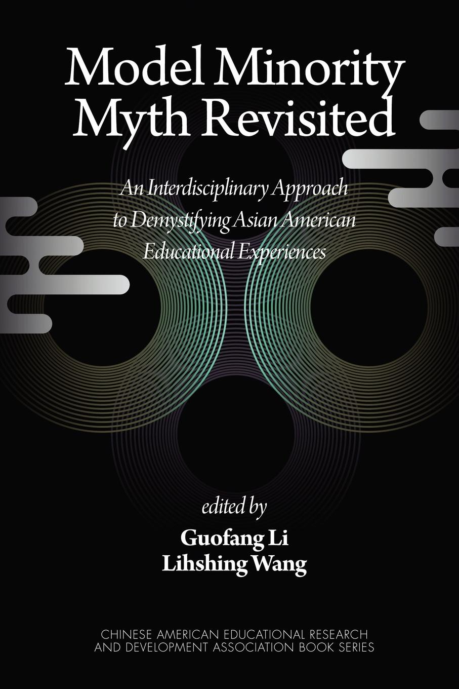 Model Minority Myth Revisited. An Interdisciplinary Approach to Demystifying Asian American Educational Experiences (PB) the eye of the world the wheel of time book 2 chinese edition 400 page