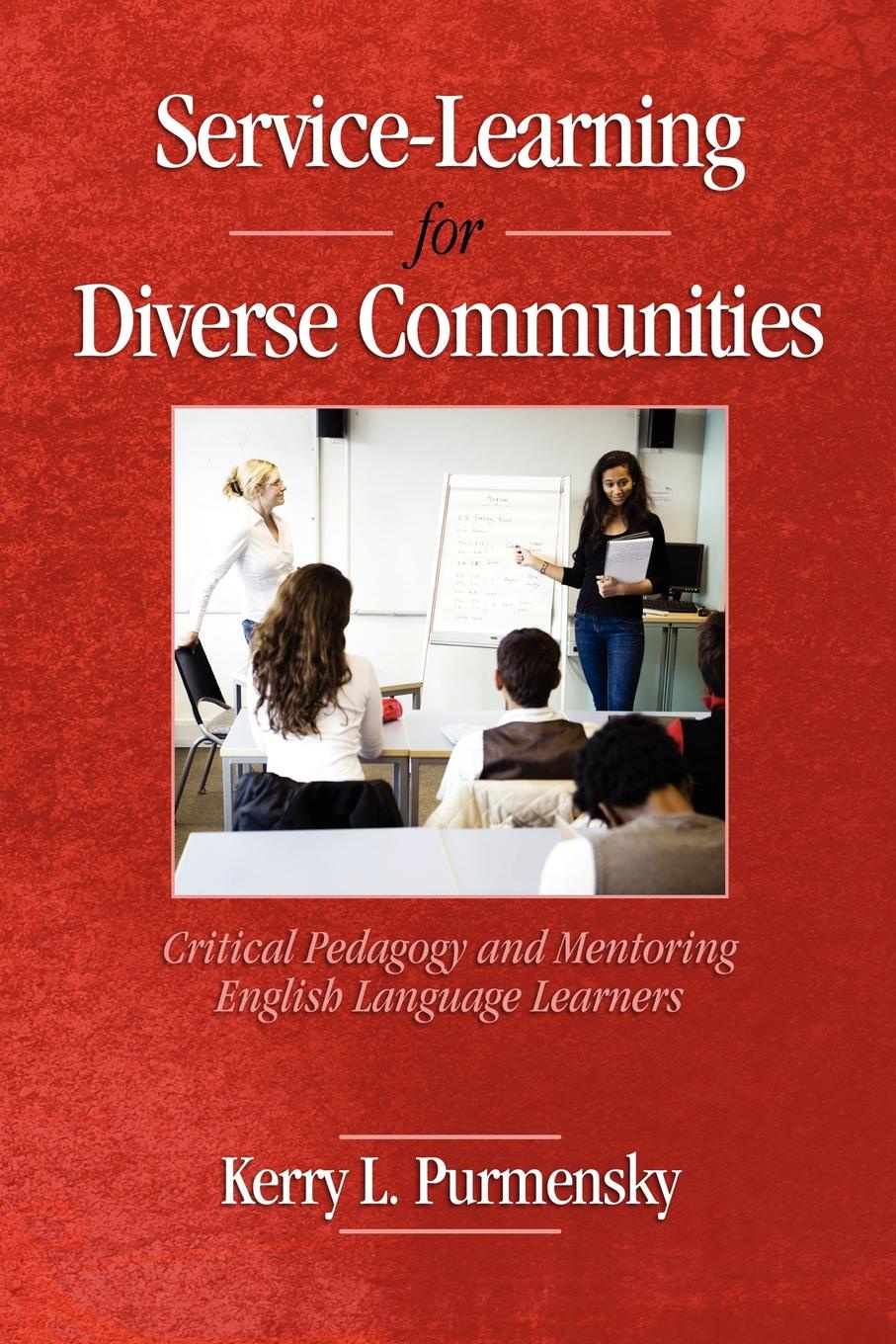 Kerry L Purmensky Service-Learning for Diverse Communities. Critical Pedagogy and Mentoring English Language Learners (PB) suzanne morse w smart communities how citizens and local leaders can use strategic thinking to build a brighter future