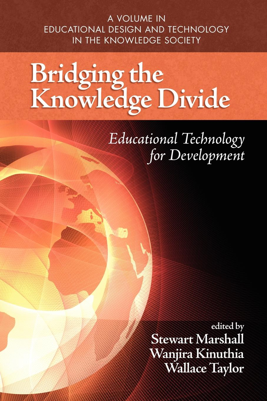 Bridging the Knowledge Divide. Educational Technology for Development (PB) the great divide
