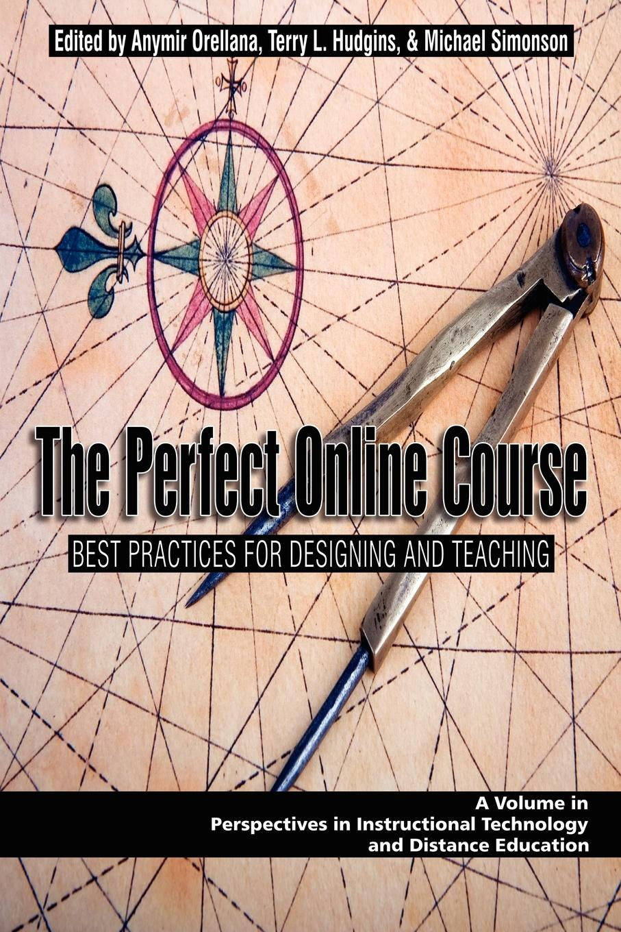 Фото - The Perfect Online Course. Best Practices for Designing and Teaching (PB) the perfect online course best practices for designing and teaching pb