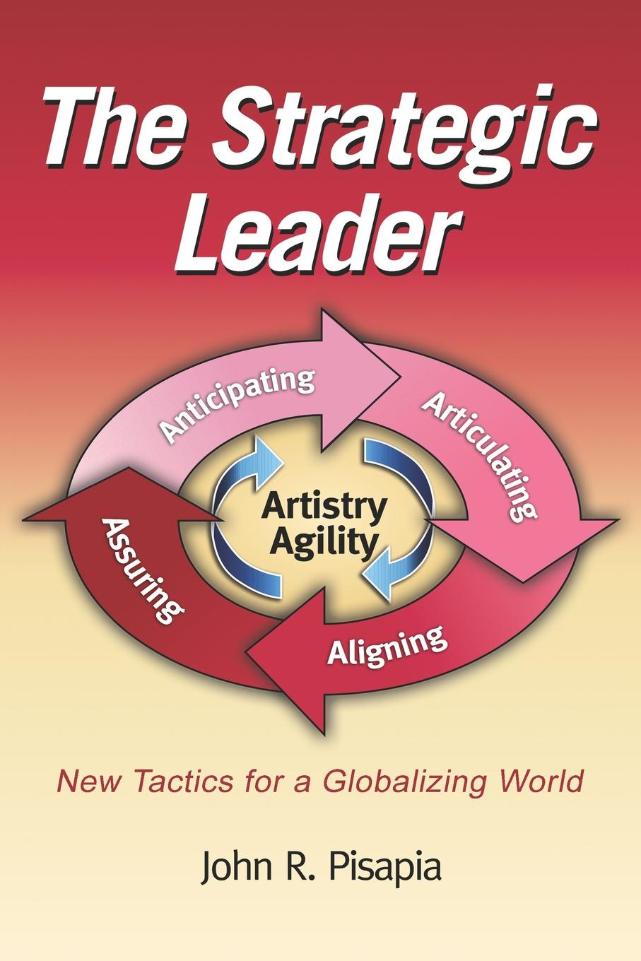 John Pisapia The Strategic Leader New Tactics for a Globalizing World (PB) suzanne morse w smart communities how citizens and local leaders can use strategic thinking to build a brighter future