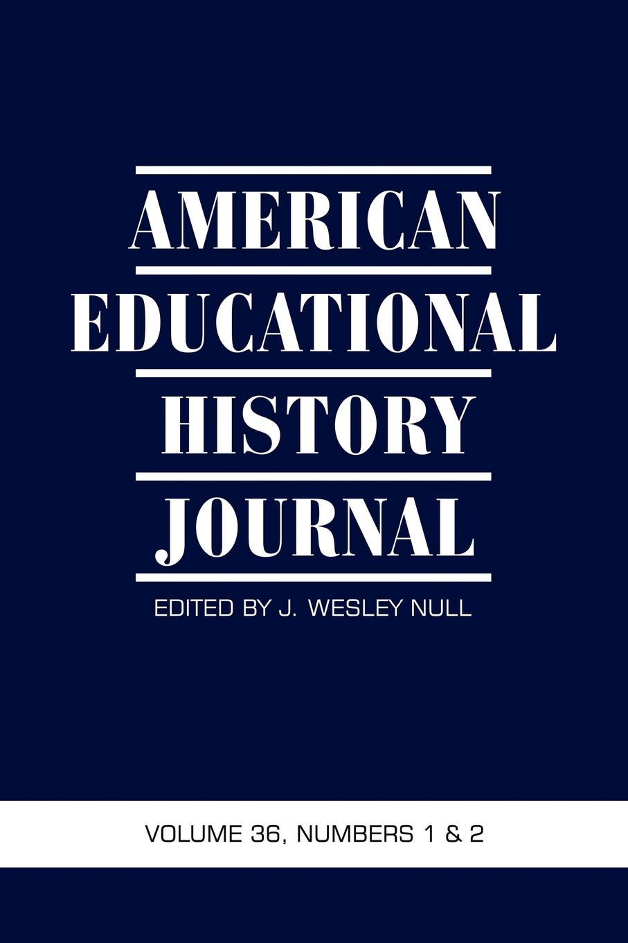 American Educational History Journal VOLUME 36, NUMBER 1 . 2 2009 (PB) the sojo journal educational foundations and social justice education volume 1 number 1 2015