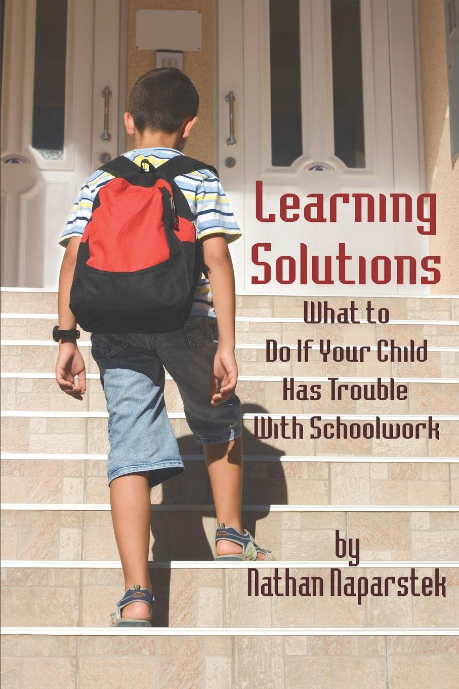 купить Nathan Naparstek Learning Solutions. What to Do If Your Child Has Trouble with Schoolwork по цене 6477 рублей