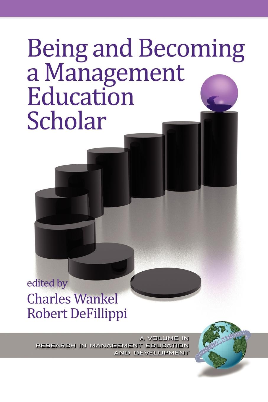 Charles Wankel Being and Becoming a Management Education Scholar (PB) недорго, оригинальная цена