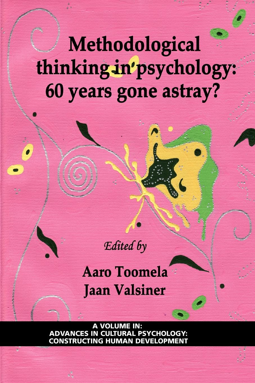 цены на Methodological Thinking in Psychology. 60 Years Gone Astray. (PB)  в интернет-магазинах