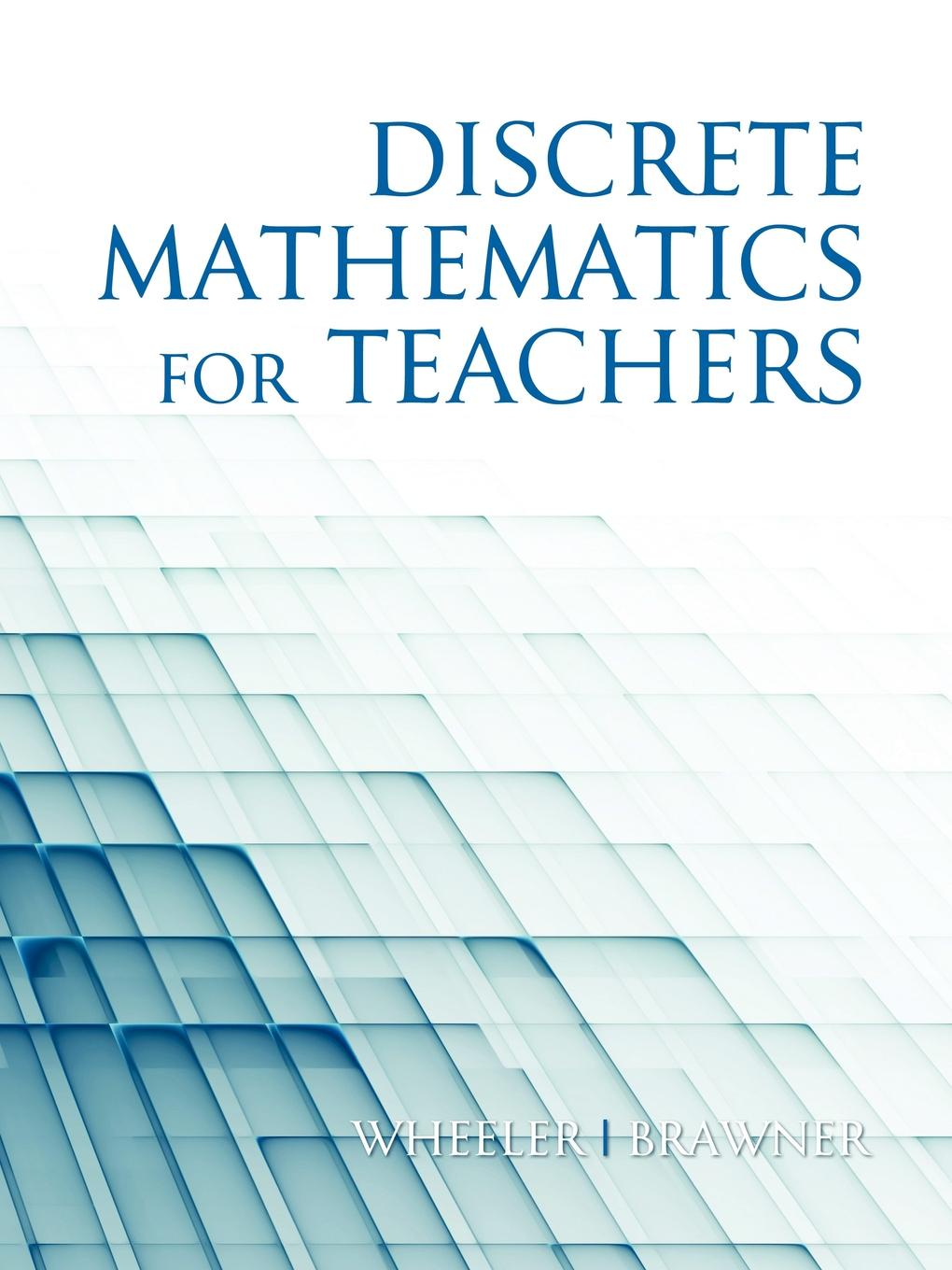 Ed Wheeler, Jim Brawner Discrete Mathematics for Teachers (PB)