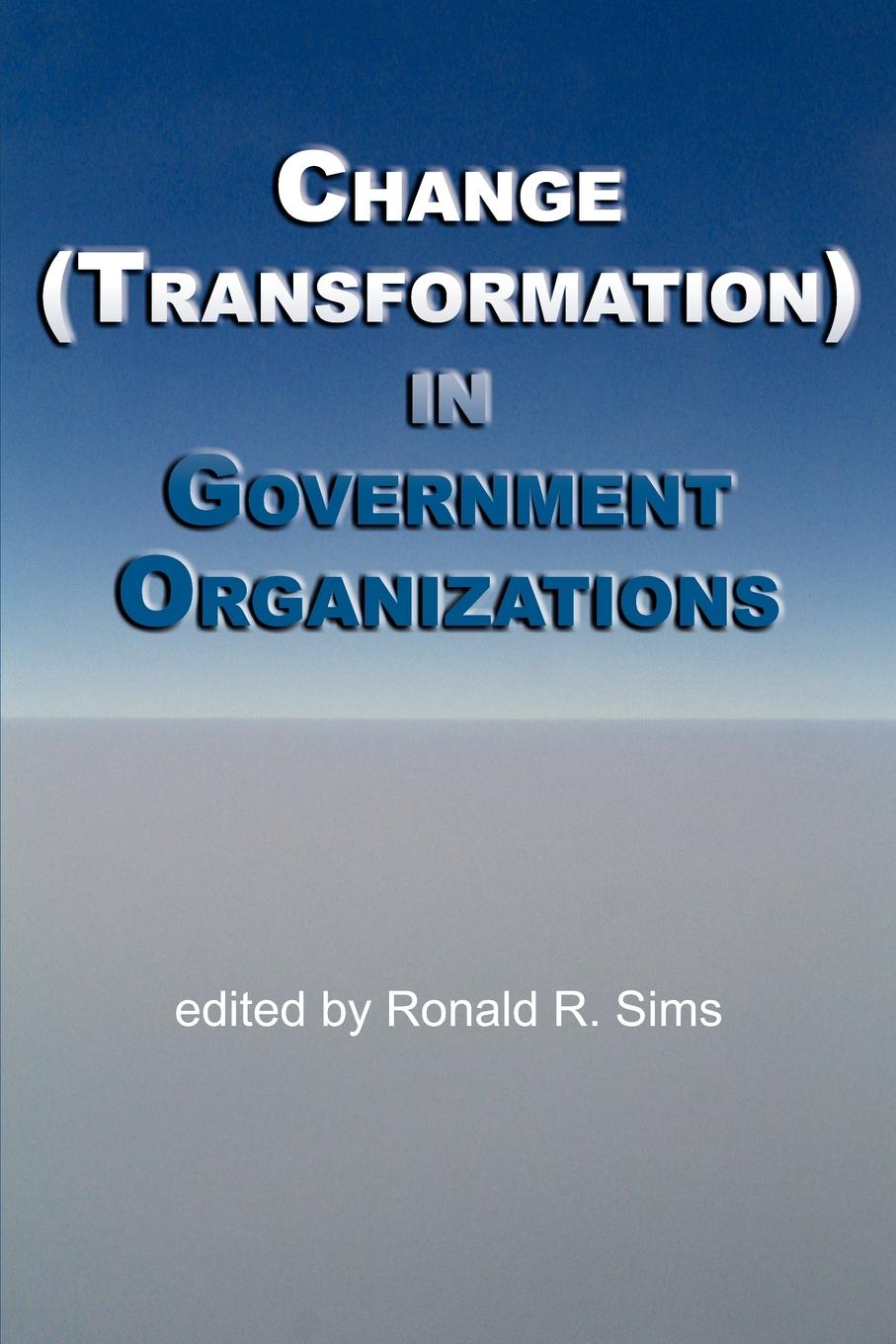 Change (Transformation) in Public Sector Organizations staff as change agents