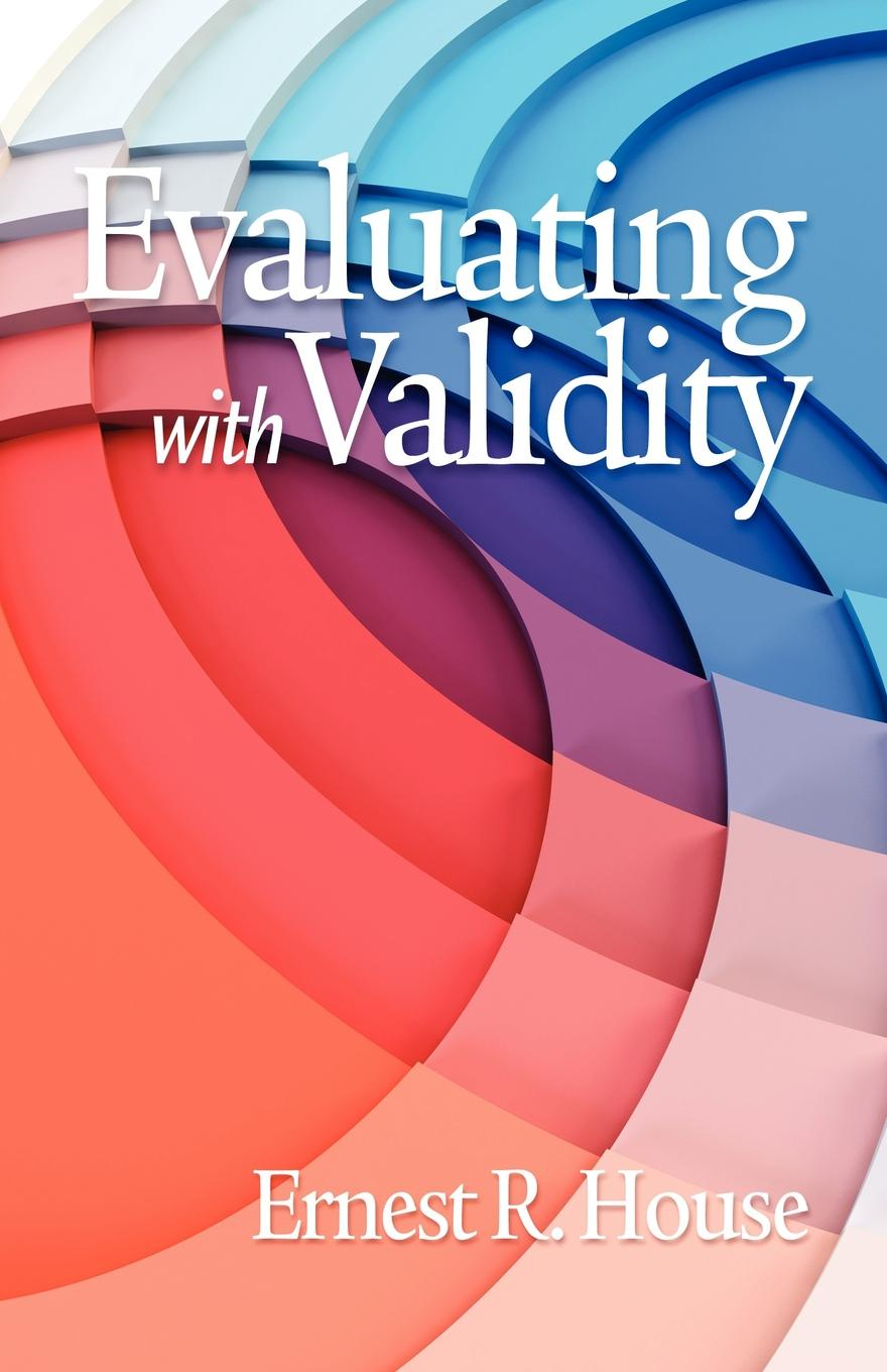 Фото - Ernest R. House Evaluating with Validity (PB) the influence of head teacher evaluation on their professional growth