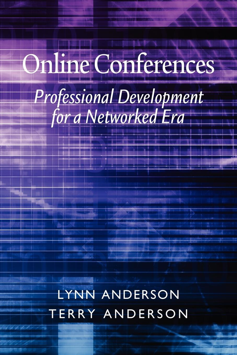 Lynn Anderson, Terry Anderson Online Conferences. Professional Development for a Networked Era the value of continuing professional development