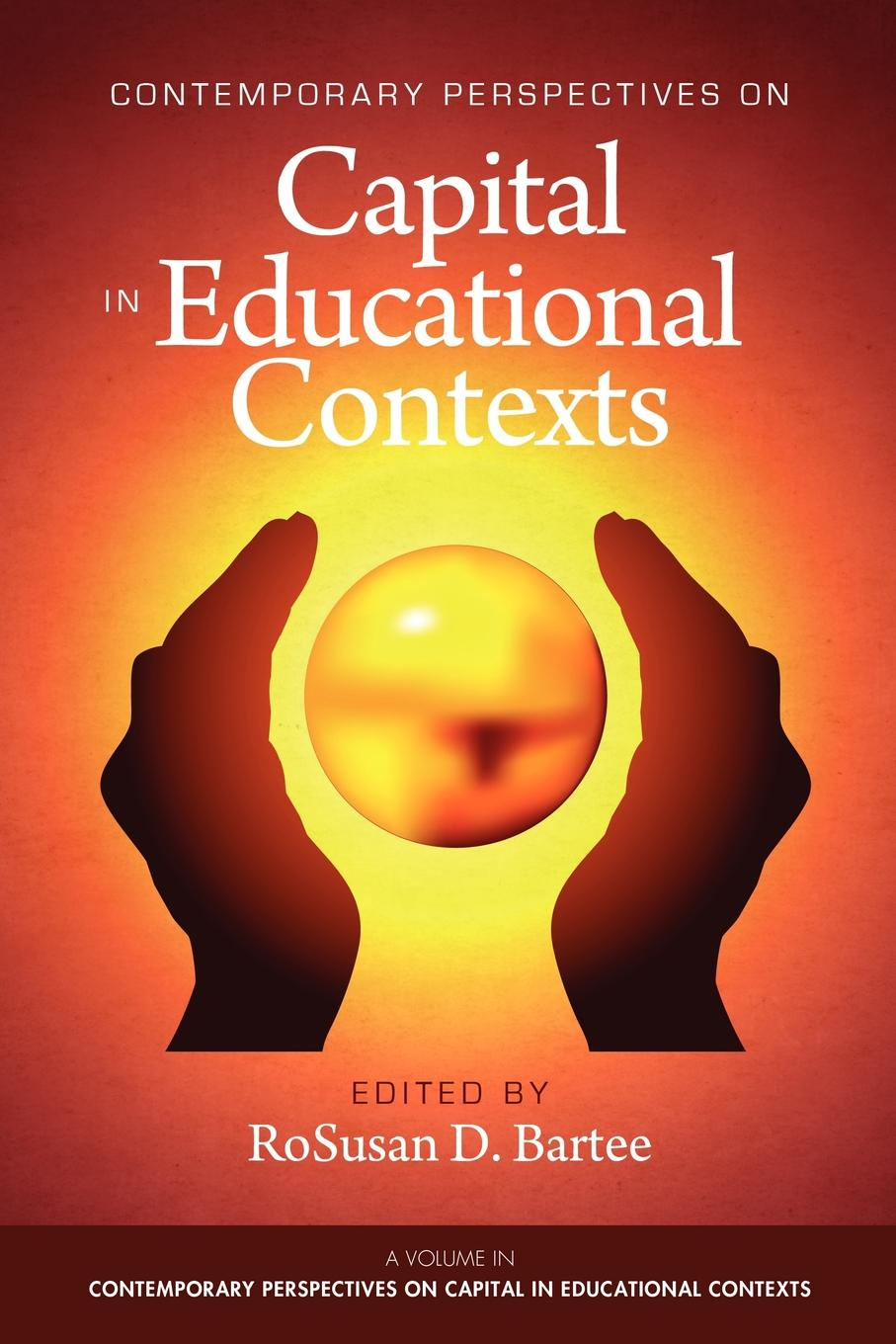 Contemporary Perspectives on Capital in Educational Contexts jeremy macclancy anthropology in the public arena historical and contemporary contexts