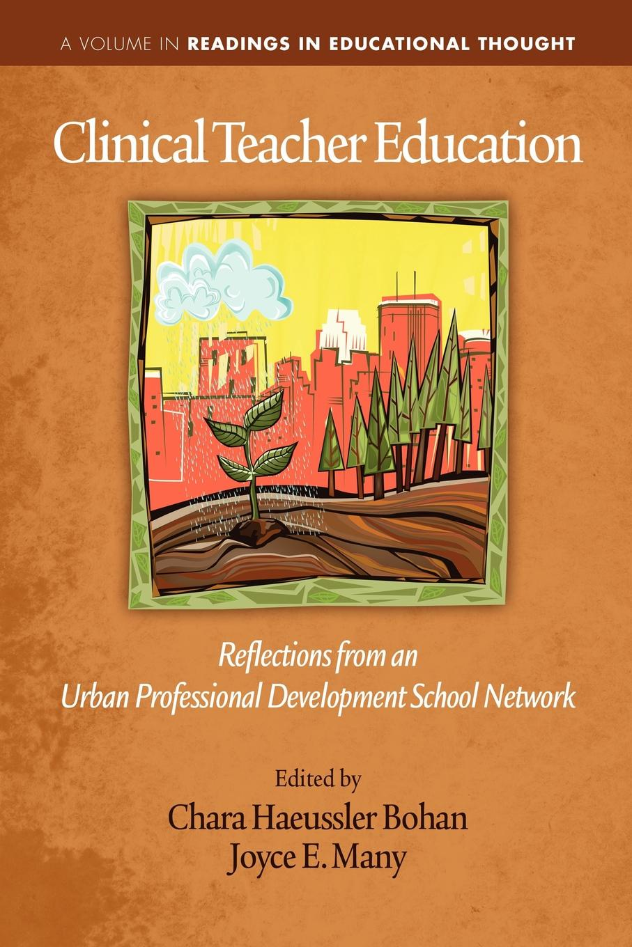 Clinical Teacher Education. Reflections from an Urban Professional Development School Network judy mckimm essential simulation in clinical education