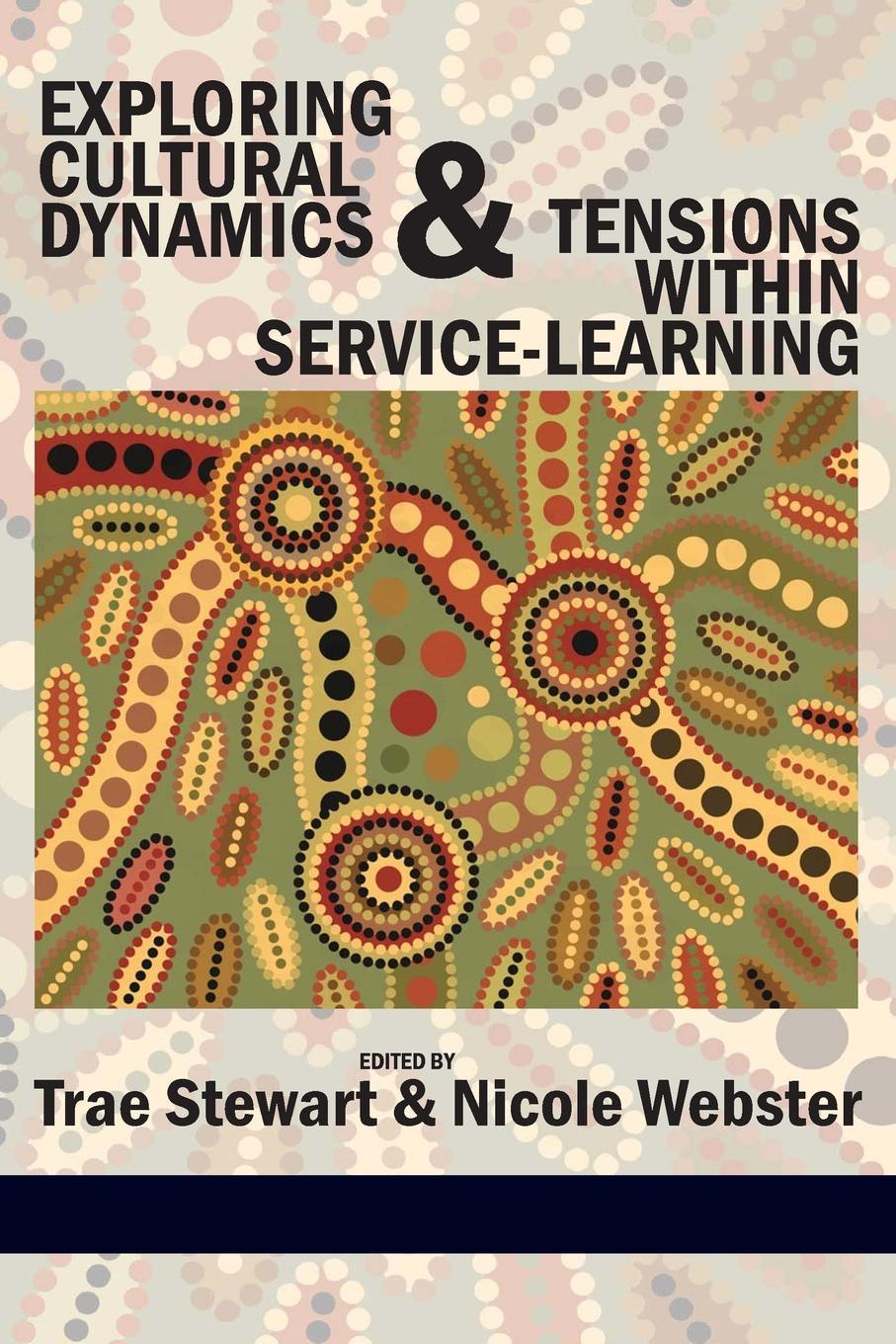Exploring Cultural Dynamics and Tensions Within Service-Learning service learning pedagogy how does it measure up