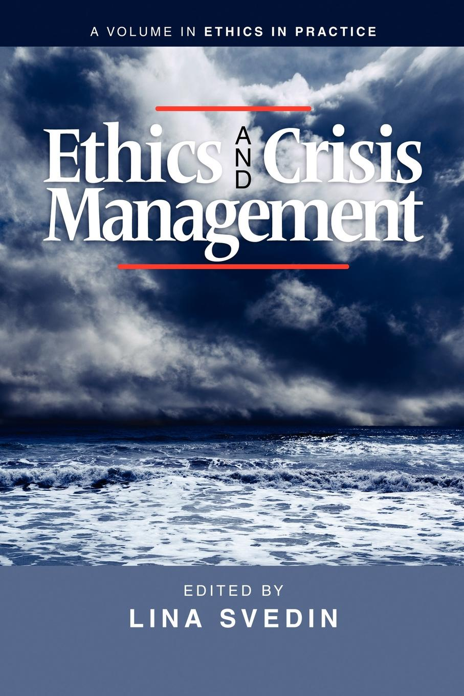 Ethics and Crisis Management andrew mcgill the ethical challenge how to lead with unyielding integrity