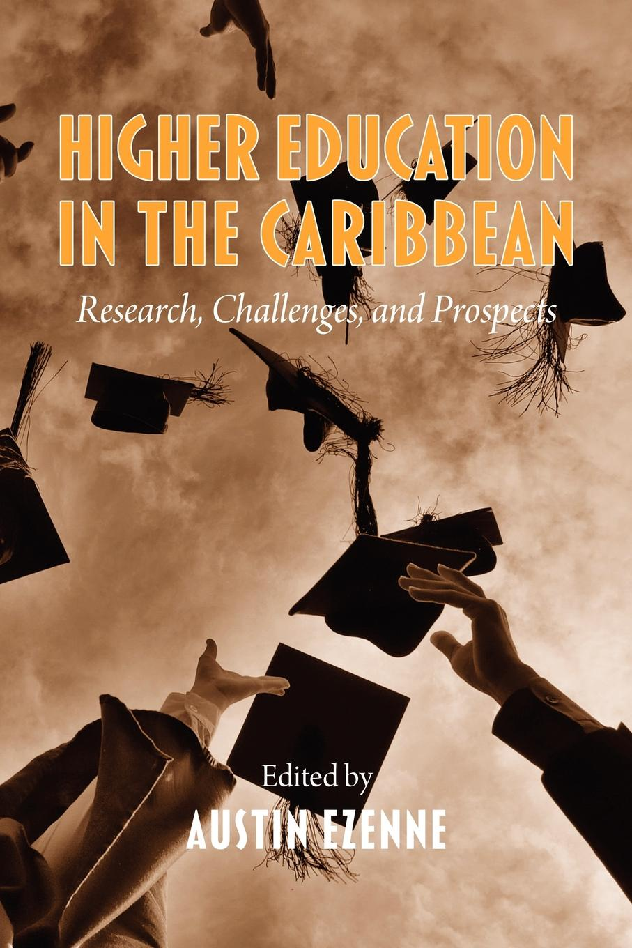 Austin Ezenne Higher Education in the Caribbean. Research, Challenges and Prospects недорго, оригинальная цена