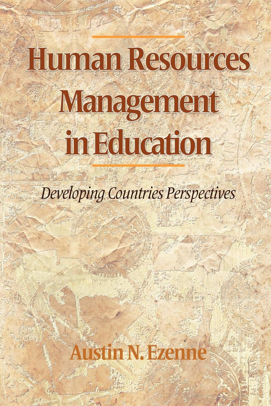 Austin Ezenne Human Resources Management in Education. Developing Countries Perspectives недорго, оригинальная цена