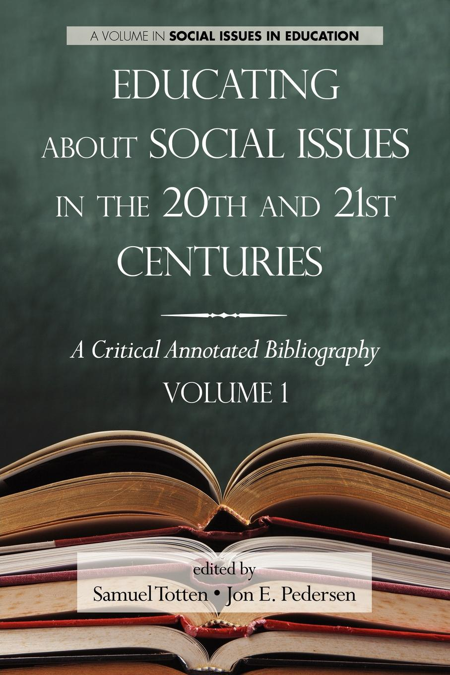 Educating about Social Issues in the 20th and 21st Centuries. A Critical Annotated Bibliography Volume One john k rhoads critical issues in social theory