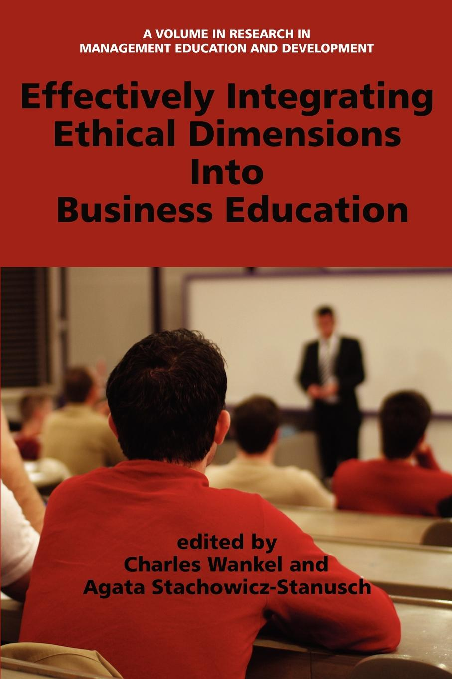 Effectively Integrating Ethical Dimensions Into Business Education недорго, оригинальная цена