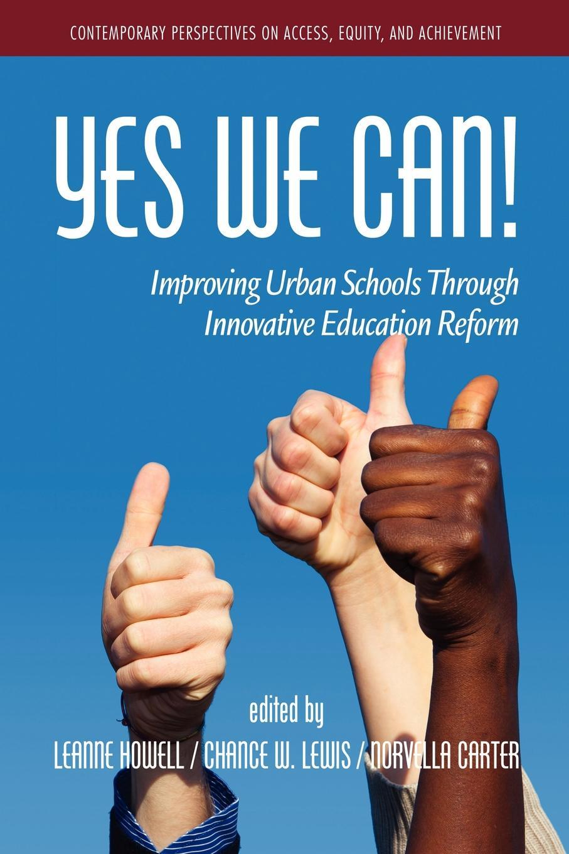 Yes We Can. Improving Urban Schools Through Innovative Education Reform partnering for progress boston university the chelsea public schools and twenty years of urban education reform pb