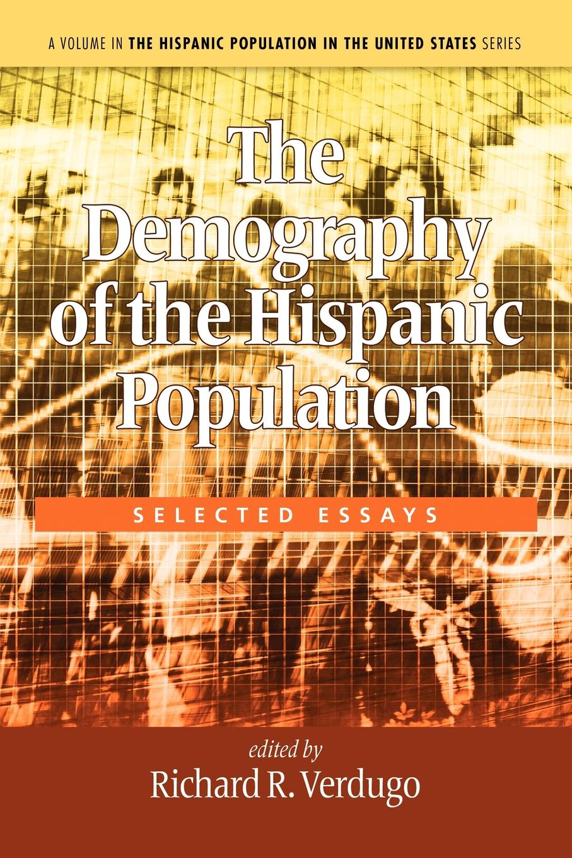 The Demography of the Hispanic Population. Selected Essays manuel diaz campos the handbook of hispanic sociolinguistics