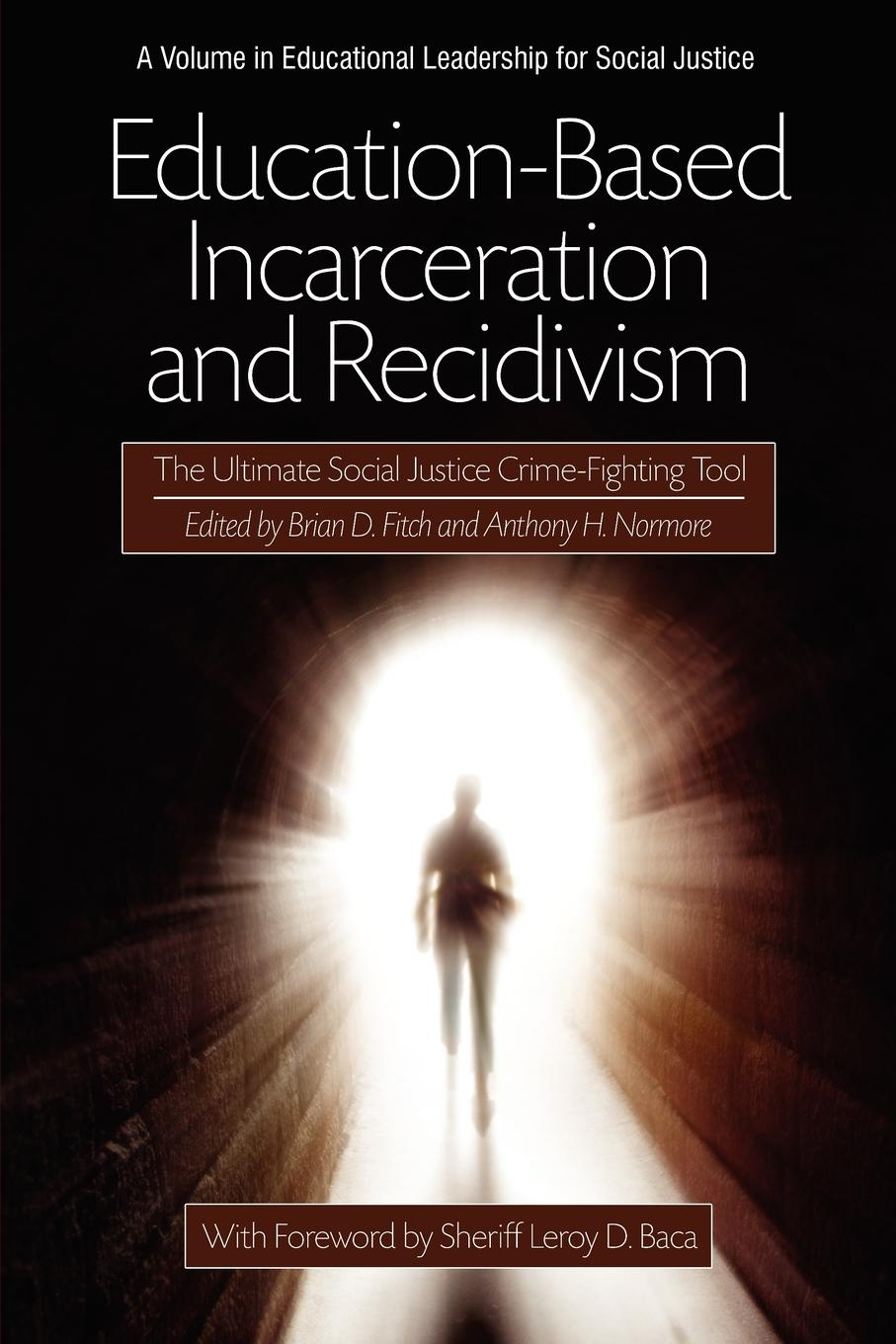 Education-Based Incarceration and Recidivism. The Ultimate Social Justice Crime Fighting Tool недорго, оригинальная цена