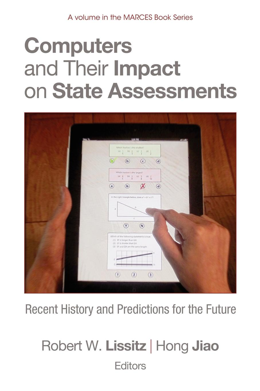 Computers and Their Impact on State Assessments. Recent History and Predictions for the Future цена