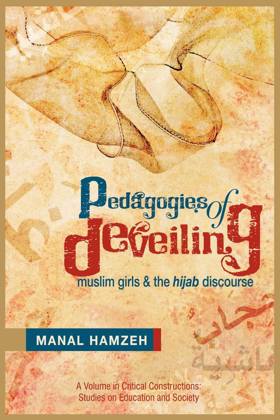 Manal Hamzeh Pedagogies of Deveiling. Muslim Girls and the Hijab Discourse the girls book of crafts