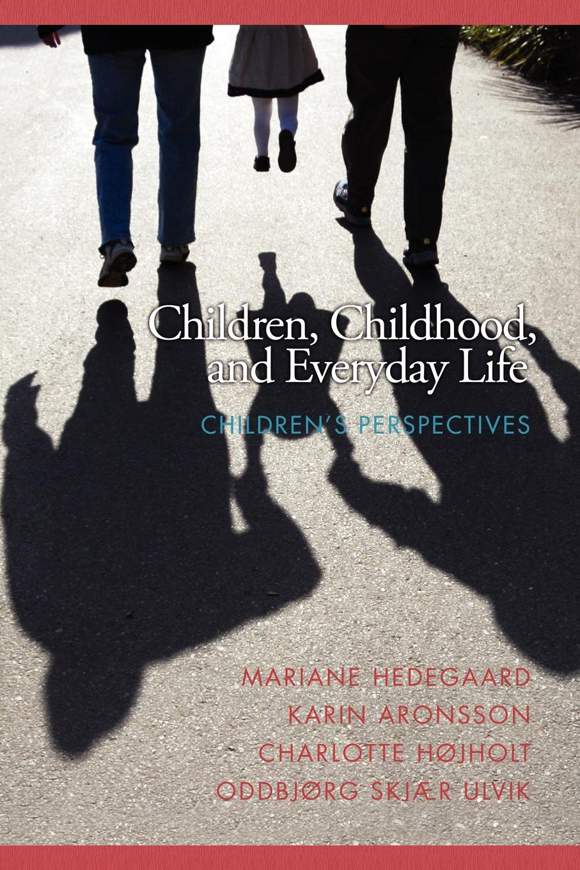 Children, Childhood, and Everyday Life. Children.s Perspectives недорго, оригинальная цена
