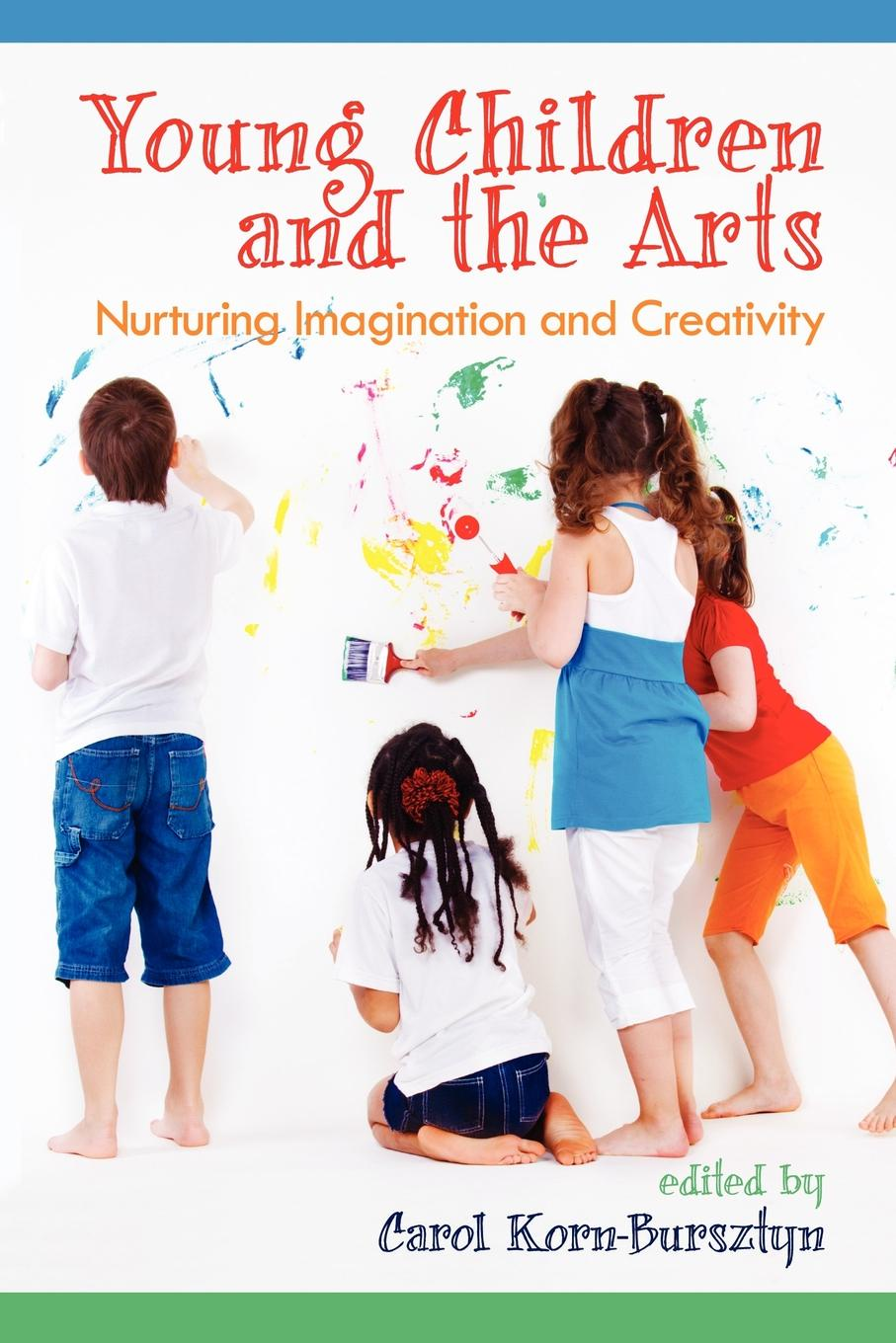 Young Children and the Arts. Nurturing Imagination and Creativity недорго, оригинальная цена