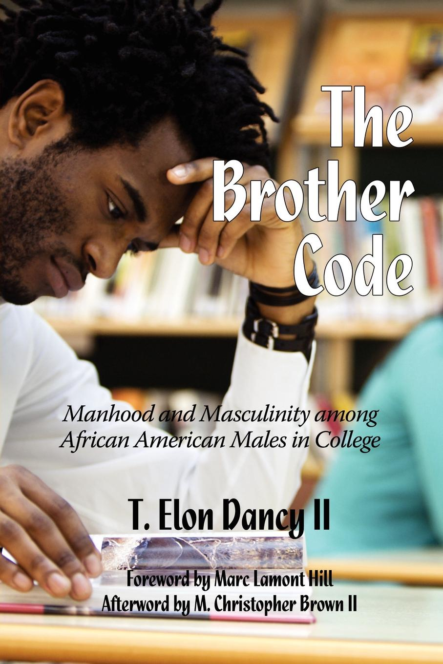 The Brother Code. Manhood and Masculinity Among African American Males in College