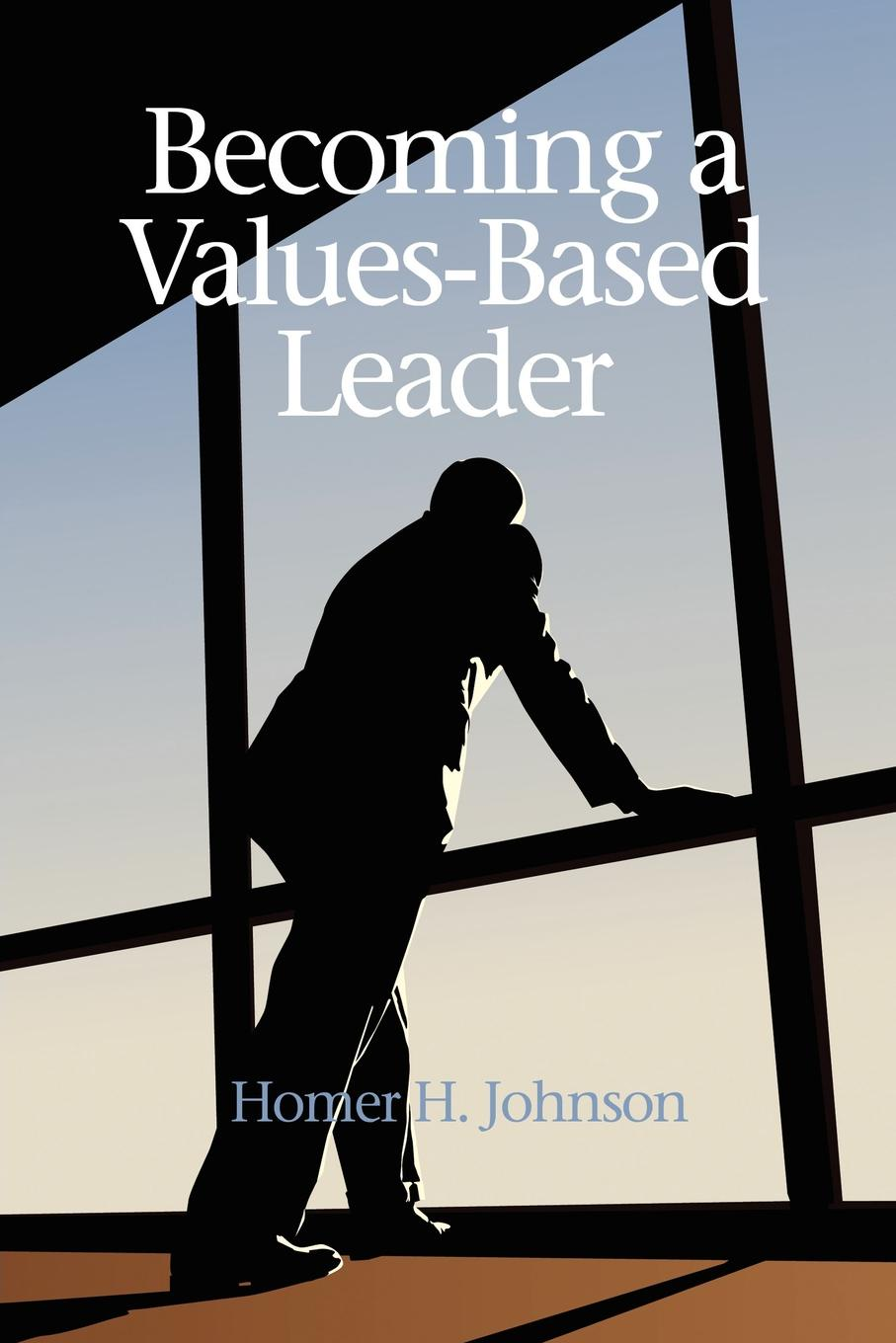Фото - Homer H. Johnson Becoming a Values-Based Leader harry kraemer m from values to action the four principles of values based leadership isbn 9781118037164