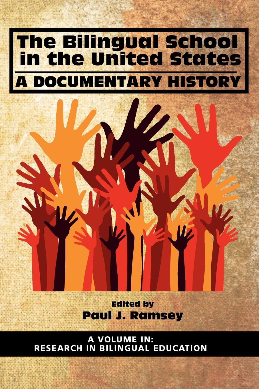 The Bilingual School in the United States. A Documentary History недорго, оригинальная цена