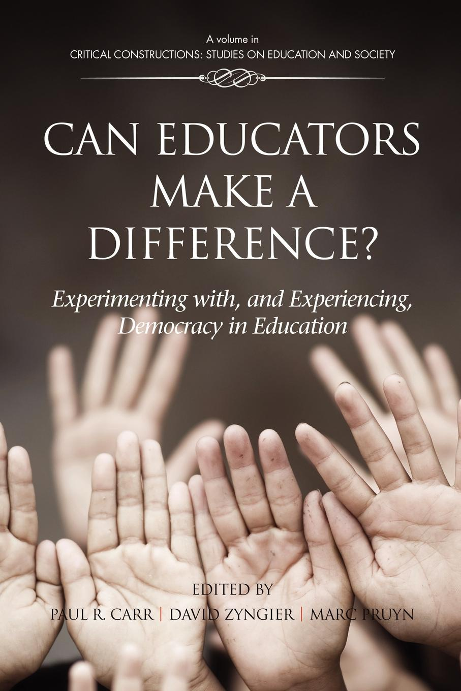 Can Educators Make a Difference. Experimenting with and Experiencing, Democracy in Education