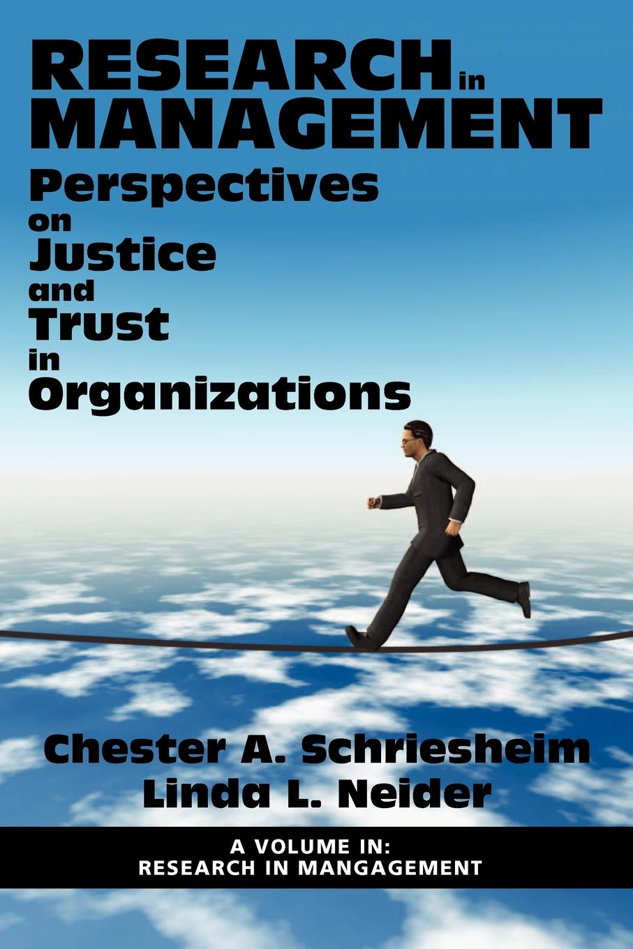 Research in Management. Perspectives on Justice and Trust in Organizations sherwyn morreale building the high trust organization strategies for supporting five key dimensions of trust