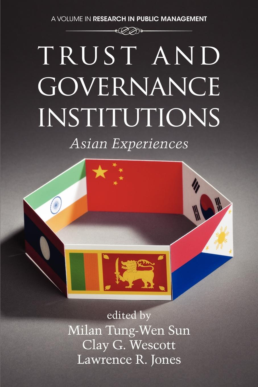 Trust and Governance Institutions. Asian Experiences