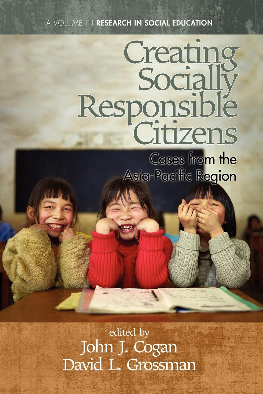 Creating Socially Responsible Citizens. Cases from the Asia-Pacific Region articulating citizenship – civic education and student politics in southeastern china 1912–1940