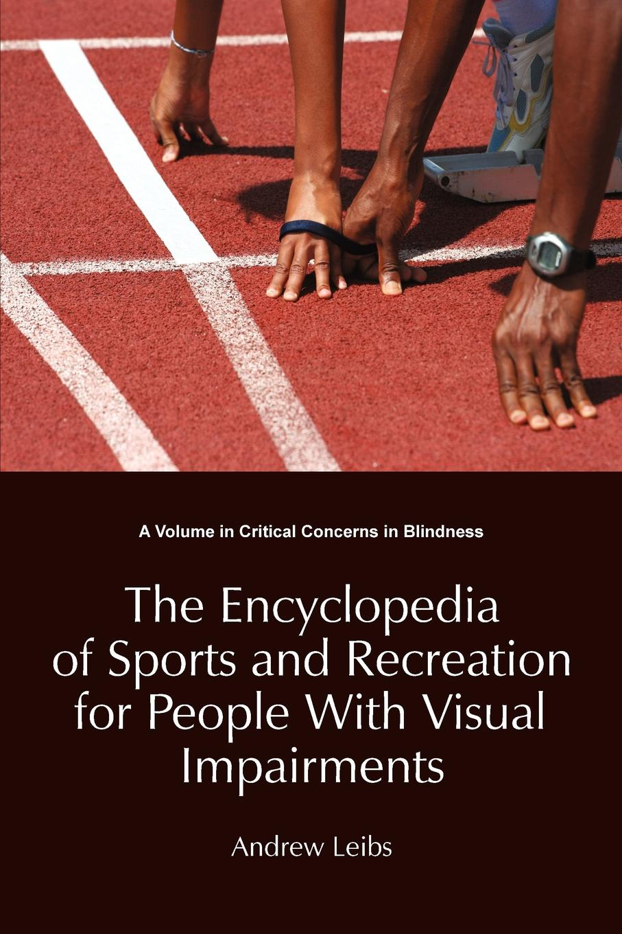 Andrew Leibs The Encyclopedia of Sports and Recreation for People with Visual Impairments недорго, оригинальная цена