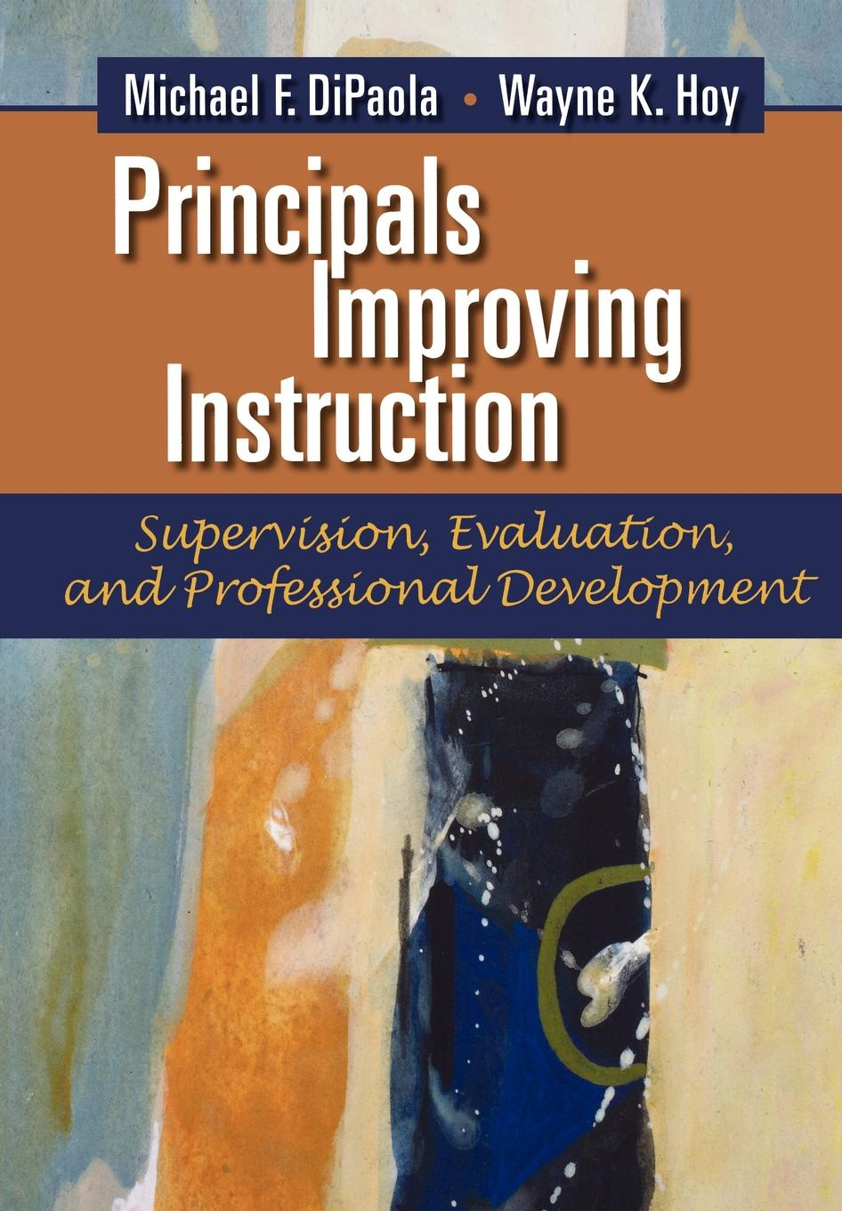 Фото - Michael F. DiPaola, Wayne K. Hoy Principals Improving Instruction Supervision, Evaluation, and Professional Development the influence of head teacher evaluation on their professional growth