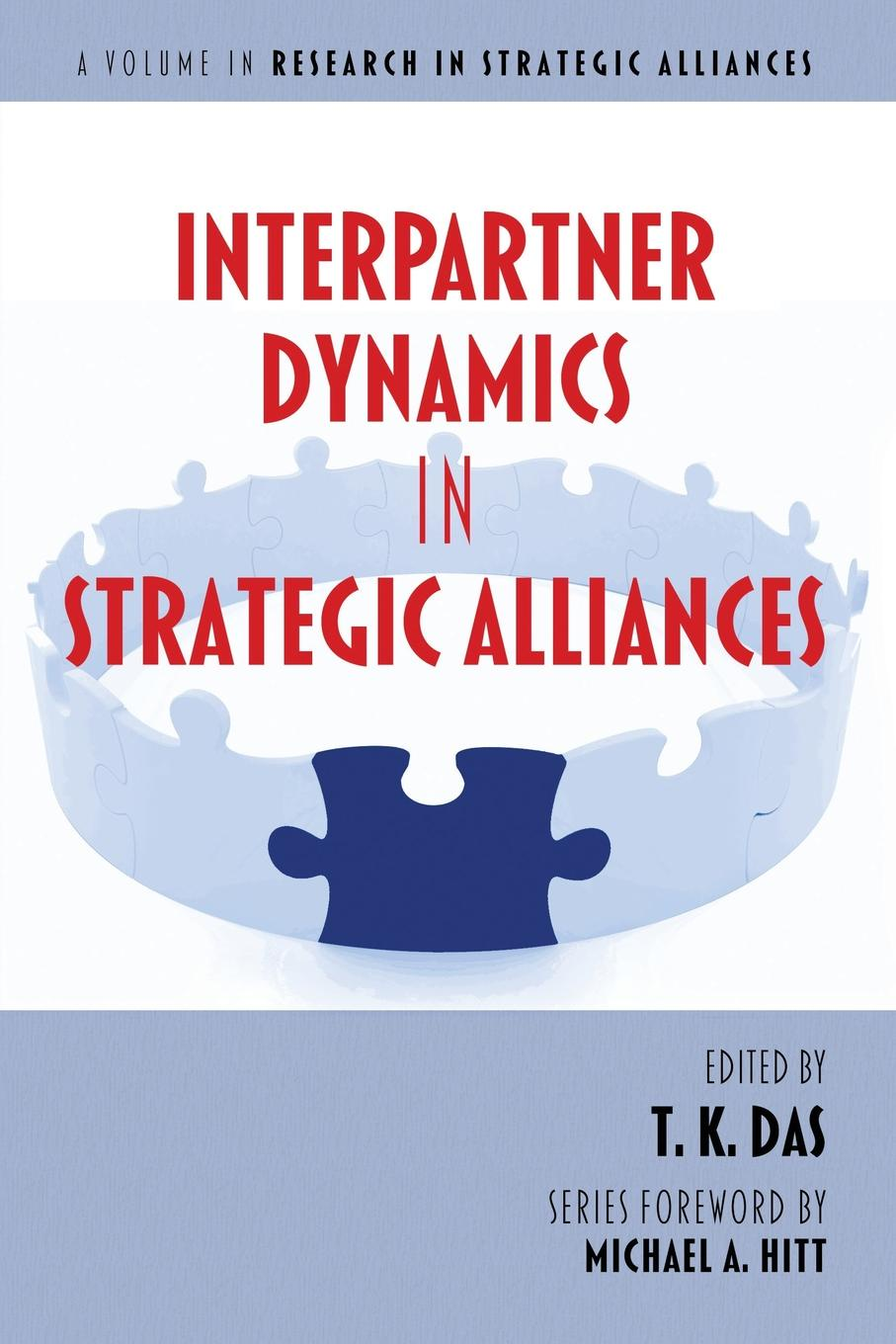 Interpartner Dynamics in Strategic Alliances Interpartner Dynamics in Strategic Alliances is a volume in the book...
