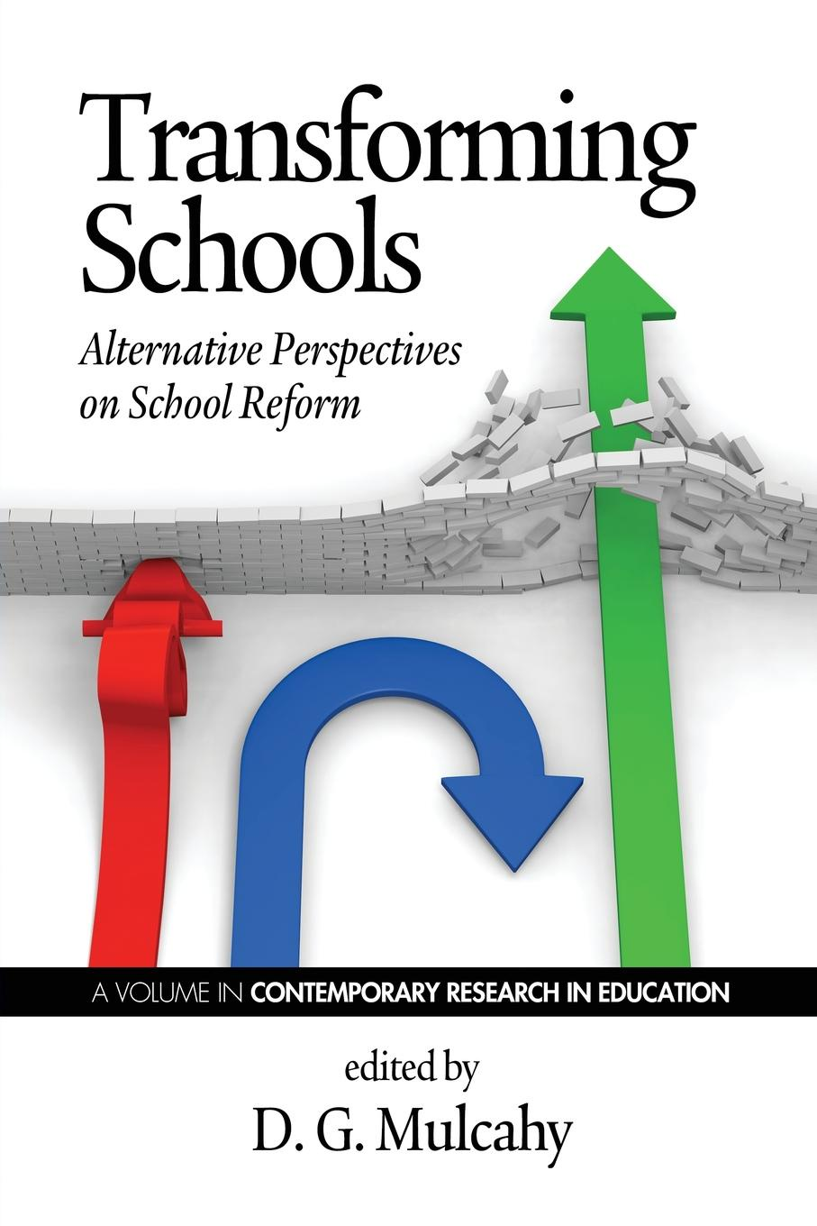Transforming Schools. Alternative Perspectives on School Reform alternative education