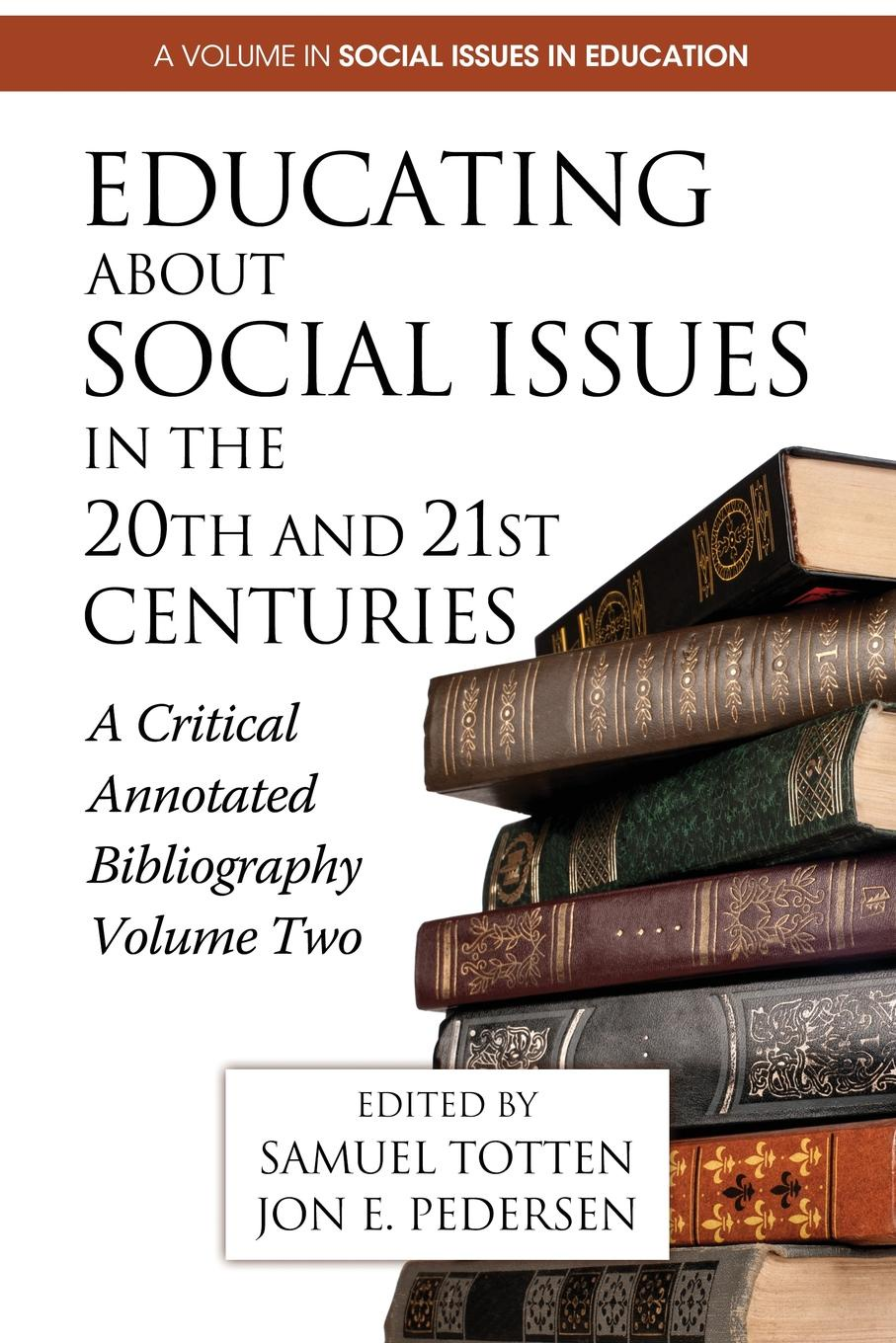 Educating about Social Issues in the 20th and 21st Centuries. A Critical Annotated Bibliography Volume Two john k rhoads critical issues in social theory