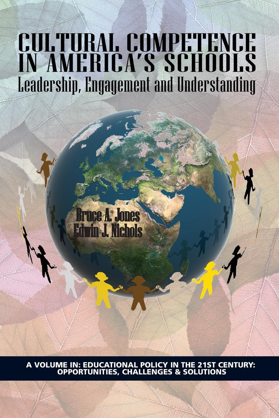 Bruce A. Jones, Edwin J. Nichols Cultural Competence in America.s Schools. Leadership, Engagement and Understanding linda j martin essentials of special education diversity in the classroom
