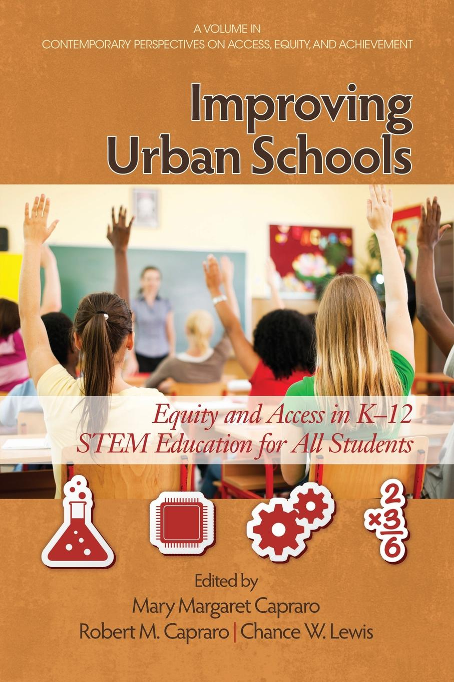 Improving Urban Schools. Equity and Access in K-12 Stem Education for All Students the impact of state and national standards on k 12 science technology pb