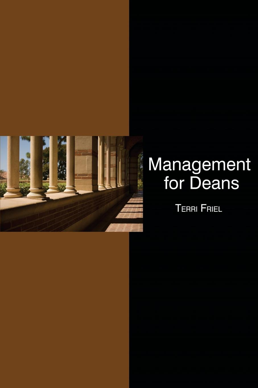 Terri Friel Management for Deans jeffrey l buller the essential academic dean or provost a comprehensive desk reference