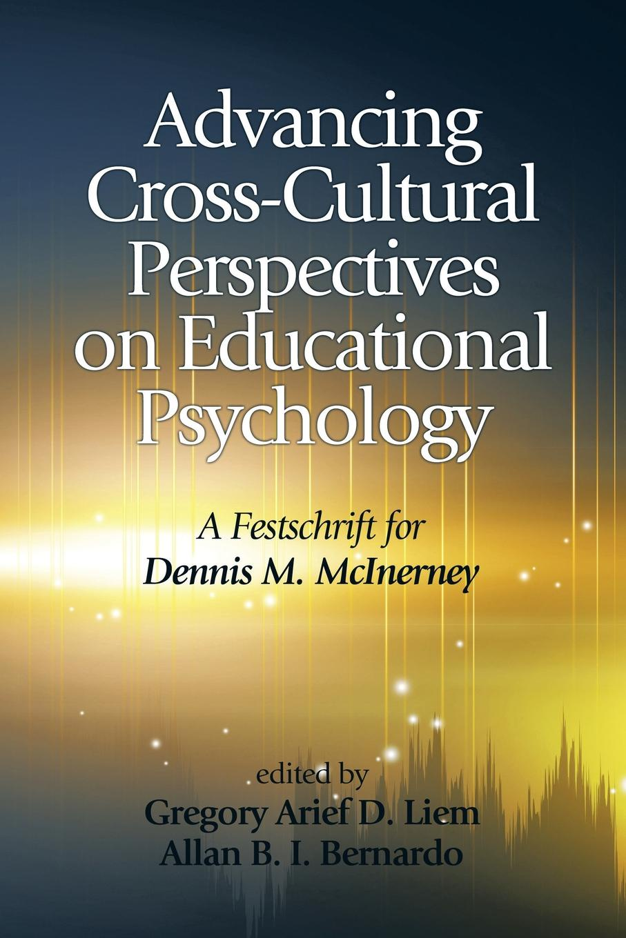 Advancing Cross-Cultural Perspectives on Educational Psychology. A Festschrift for Dennis M. McInerney lennart reinhold job motivation and culture a cross cultural comparison of germany and the united states