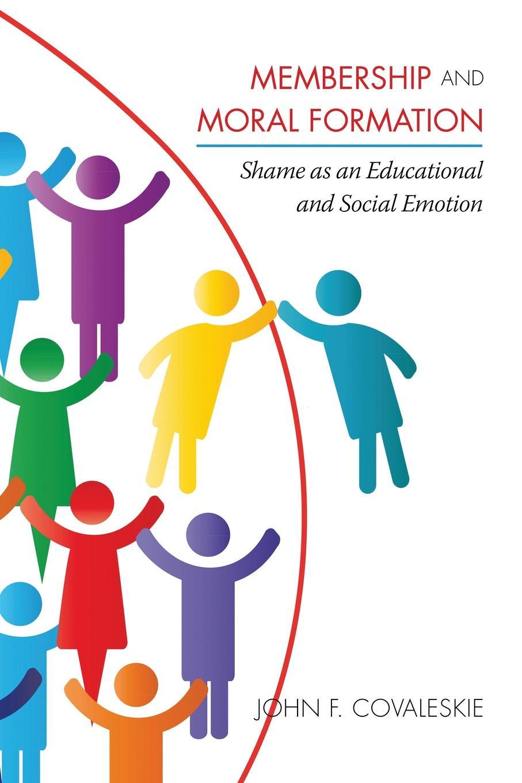 купить John F. Covaleskie Membership and Moral Formation. Shame as an Educational and Social Emotion по цене 6439 рублей