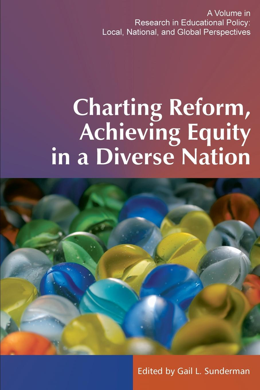 Charting Reform, Achieving Equity in a Diverse Nation great leaders equal great schools alliances and discourse for educational reform